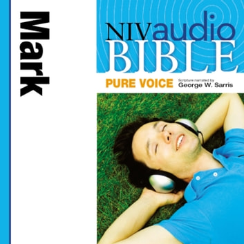 Pure Voice Audio Bible - New International Version, NIV (Narrated by George W. Sarris): (30) Mark audiobook by Zondervan