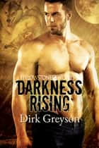 Darkness Rising ebook by Dirk Greyson