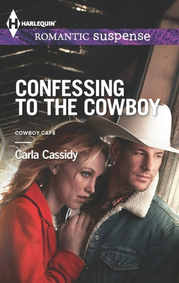 Confessing to the Cowboy ebook by Carla Cassidy