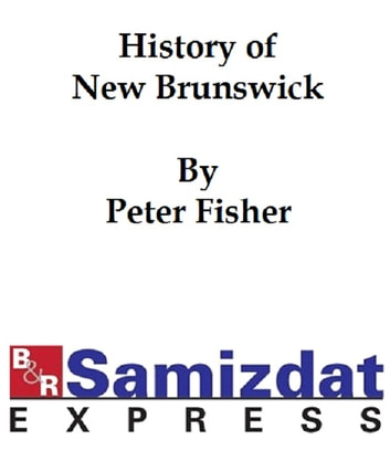 History of New Brunswick ebook by Peter Fisher