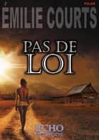 Pas de loi eBook by Émilie Courts