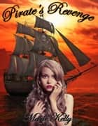 Pirate's Revenge ebook by Marie Kelly