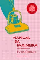Manual da faxineira - Contos escolhidos eBook by Lucia Berlin, Sonia Moreira