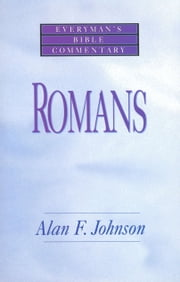 Romans- Everyman's Bible Commentary ebook by Alan Johnson