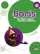 Boris - The Eight Legged Manners Maestro ebook by Dave Diggle