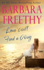 Love Will Find A Way ebook by Barbara Freethy
