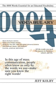 Vocabulary 4000 - The 4000 Words Essential for an Educated Vocabulary ebook by Jeff Kolby