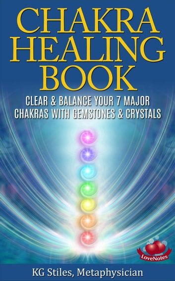 The Chakra Healing Book Clear Balance Your 7 Major Chakras With Gemstones Crystals