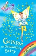 Rainbow Magic: Gemma the Gymnastic Fairy - The Sporty Fairies Book 7 ebook by Daisy Meadows, Georgie Ripper