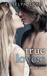 True Lovers ebook by Katelyn Skye