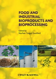 Food and Industrial Bioproducts and Bioprocessing ebook by Nurhan Turgut Dunford