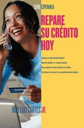 Repare su crédito ahora (How to Fix Your Credit) ebook by Karin Price Mueller,Rev. Luis Cortes