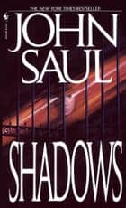 Shadows - A Novel ebook by John Saul