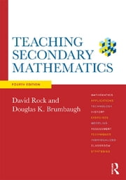 Teaching Secondary Mathematics ebook by David Rock,Douglas K. Brumbaugh
