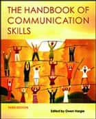 The Handbook of Communication Skills ebook by Owen Hargie