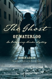 The Ghost Of Waterloo ebook by Robin Adair