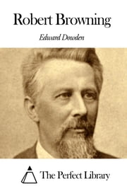 Robert Browning ebook by Edward Dowden