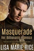 Masquerade - Her Billionaire - Venice ebook by