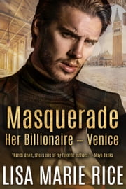 Masquerade - Her Billionaire - Venice ebook by Lisa Marie Rice