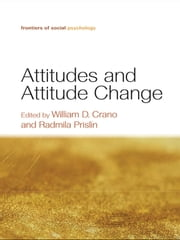 Attitudes and Attitude Change ebook by William D. Crano,Radmila Prislin