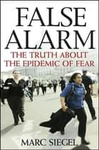 False Alarm ebook by Marc Siegel