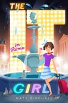 The It Girl in Rome ebook by Katy Birchall