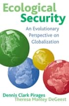 Ecological Security ebook by Dennis Clark Pirages,Theresa Manley DeGeest