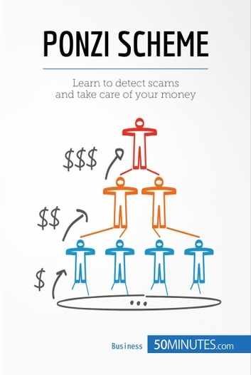 Ponzi Scheme - Learn to detect scams and take care of your money ebook by 50MINUTES.COM