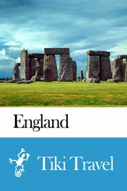 England Travel Guide - Tiki Travel ebook by Tiki Travel