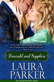 Emerald and Sapphire - The Masqueraders Series - Book Four ebook by Laura Parker