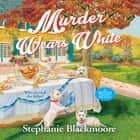 Murder Wears White audiobook by Stephanie Blackmoore