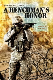 A Henchman's Honor ebook by Dennis M. Young