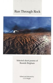 Run Through Rock - Selected Short Poems of Besmilr Brigham ebook by Besmilr Brigham