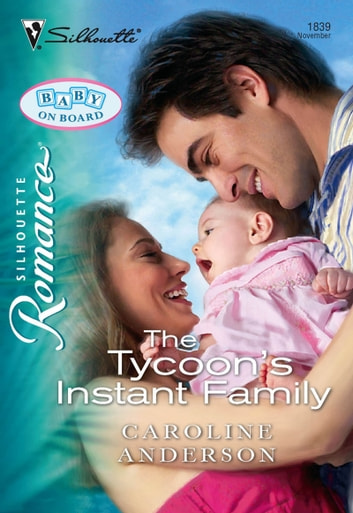 The Tycoon's Instant Family (Mills & Boon Silhouette) ebook by Caroline Anderson