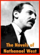 The Novels of Nathanael West ebook by Nathanael West