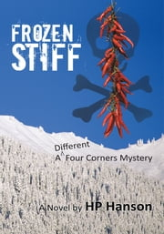Frozen Stiff - A Different Four Corners Mystery ebook by HP Hanson