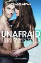 Unafraid (version française) ebook by Melody Grace, Camille S.