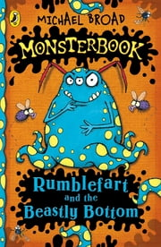 Monsterbook: Rumblefart and the Beastly Bottom - Rumblefart and the Beastly Bottom ebook by Michael Broad