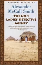 The No. 1 Ladies' Detective Agency - A No. 1 Ladies' Detective Agency Novel (1) ebook by Alexander McCall Smith