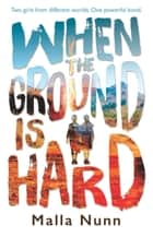 When the Ground is Hard ebook by Malla Nunn