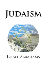 Judaism ebook by Israel Abrahams