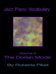Jazz Piano Vocabulary Volume 2 Dorian Scale ebook by Piket, Roberta