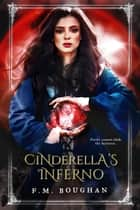 Cinderella's Inferno ebook by F.M. Boughan