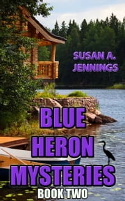 Blue Heron Mysteries Book 2 - Book 2 ebook by Susan A. Jennings