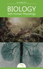 Biology with Human physiology ebook by Knowledge flow