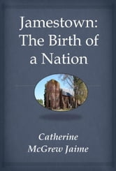 Jamestown: The Birth Of A Nation ebook by Catherine McGrew Jaime