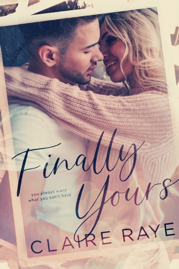 Finally Yours ebook by Claire Raye