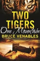 Two Tigers, One Mountain ebook by Bruce Venables