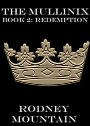 The Mullinix Book 2: Redemption ebook by Rodney Mountain