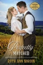Perfectly Matched ebook by Ruth Ann Nordin